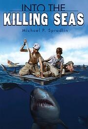 Into the Killing Seas de Michael P. Spradlin