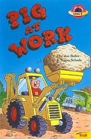 Pig at Work (Planet Reader, Level 1) av Jon…