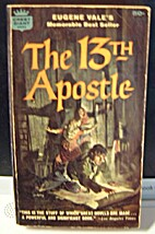 The 13th Apostle by Eugene Vale