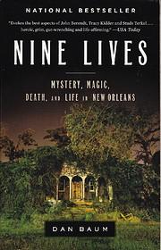 Nine Lives: Mystery, Magic, Death, and Life…