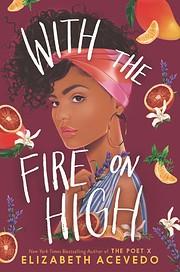 With the Fire on High – tekijä: Elizabeth…