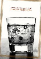 Holidays on Ice: Stories by David Sedaris