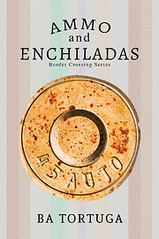 Ammo and Enchiladas (Border Crossing #2)
