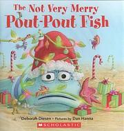 The Not Very Merry Pout-Pout Fish de Deborah…