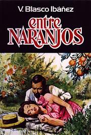 Entre Naranjos – tekijä: Vicente Blasco…