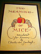The Meaning of Mice by Charles van Sandwyk