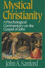 Mystical Christianity: A Psychological…