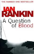 A Question of Blood by Ian Rankin