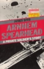 Arnhem Spearhead: A Private Soldier's Story…