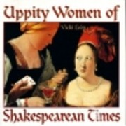 Uppity Women of Shakespearean Times –…