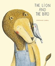 The Lion and the Bird af Marianne Dubuc