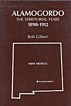 Alamogordo : the territorial years,…