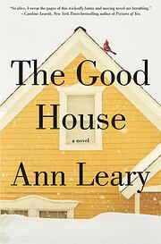 The Good House: A Novel de Ann Leary