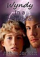 Wyndy: In a Heartbeat by Aithne Jarretta