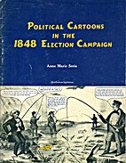 Political Cartoons in the 1848 Election…