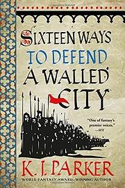 Sixteen Ways to Defend a Walled City de K.…