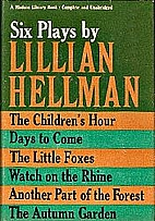 Six Plays by Lillian Hellman by Lillian…
