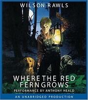 Where the Red Fern Grows de Wilson Rawls