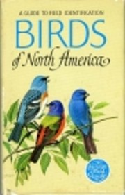 Birds of North America; A Guide to Field…