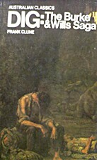 Dig: The Burke & Wills Saga by Frank Clune
