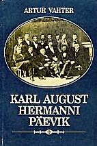 Karl August Hermanni päevik : kui Karl…
