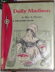 Dolly Madison: Famous First Lady (A…