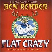 Flat Crazy : a Blanco County Mystery por Ben…
