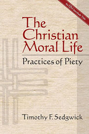 The Christian Moral Life: Practices of Piety…