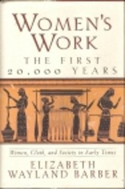 Women's Work: The First 20, 000 Years -…