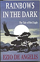 Rainbows in the Dark : The Tale of Red Eagle…