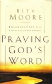 Praying God's Word: Breaking Free From…