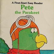 Pete the Parakeet (First-Start Easy Reader)…