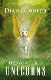 The Wonder of Unicorns de Diana Cooper