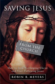 Saving Jesus from the Church: How to Stop…