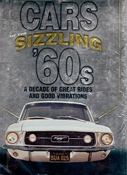 Cars Of The Sizzling 60's: A Decade Of…