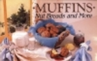 Muffins, Nut Breads and More by Barbara…