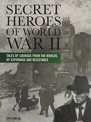 Secret Heroes of World War II, Tales of…