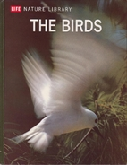 Life Nature Library: The Birds by Roger Tory…