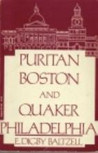 Puritan Boston and Quaker Philadelphia by E.…