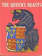 The Queen's beasts; by Hugh Stanford London