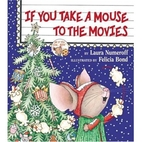 If You Take a Mouse to the Movies by Laura…