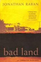 Bad Land: An American Romance by Jonathan…