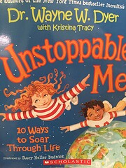 Unstoppable Me! 10 Ways to Soar Throgh Life…