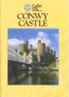 Conwy Castle Including Conwy Town Walls by…