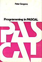 Programming in Pascal, With Pascal/1000 by…