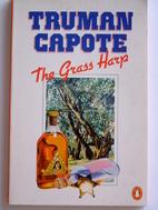 The Grass Harp by Truman Capote