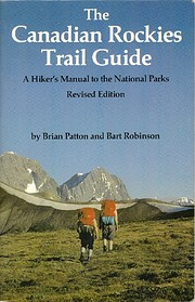 The Canadian Rockies Trail Guide : A Hikers…