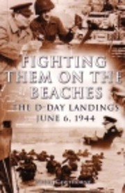 Fighting them on the beaches: the D-Day…