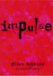 Impulse – tekijä: Ellen Hopkins