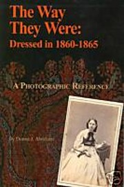 The Way They Were: Dressed in 1860-1865 –…
